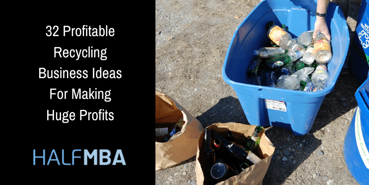 32 Profitable Recycling Business Ideas For Making Huge Profits 2
