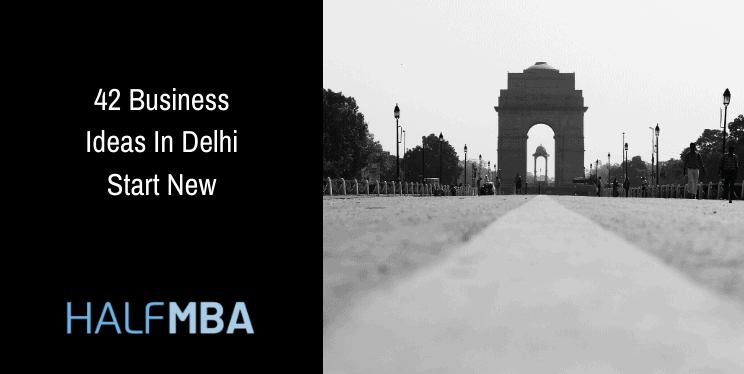 42 Business Ideas In Delhi | Invest The Capital In The Capital Of India 2