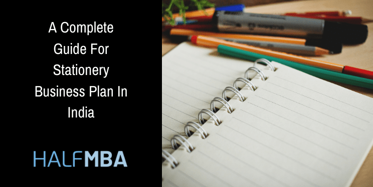 A Complete Guide For Stationery Business Plan In India 6