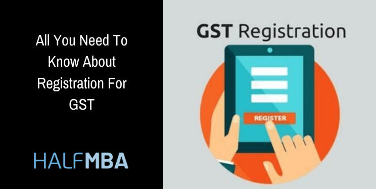 How To Register For GST: A Complete Guide 1