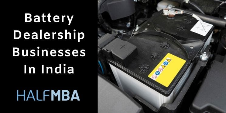 Battery Dealership Businesses In India: Which One To Choose? 1