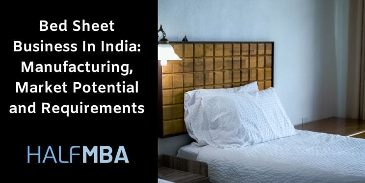 Bed Sheet Business In India: Manufacturing, Market Potential and Requirements