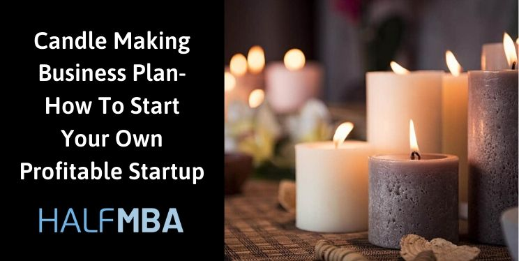 Candle Making Business Plan- How To Start Your Own Profitable Startup 7