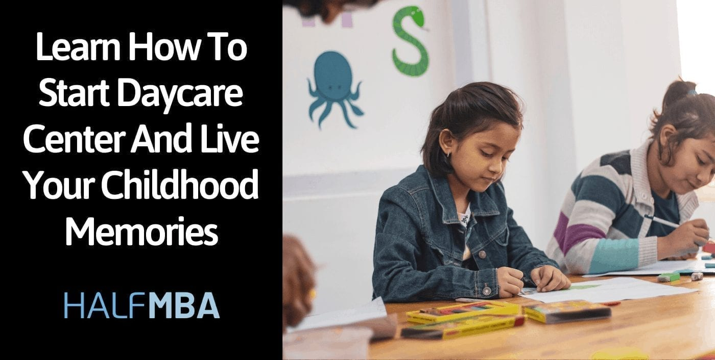 Learn How To Start Daycare Center And Live Your Childhood Memories 6