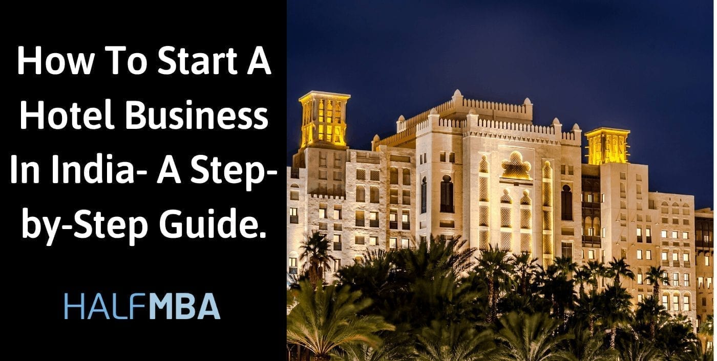 How To Start A Hotel Business In India- A Step-by-Step Guide.