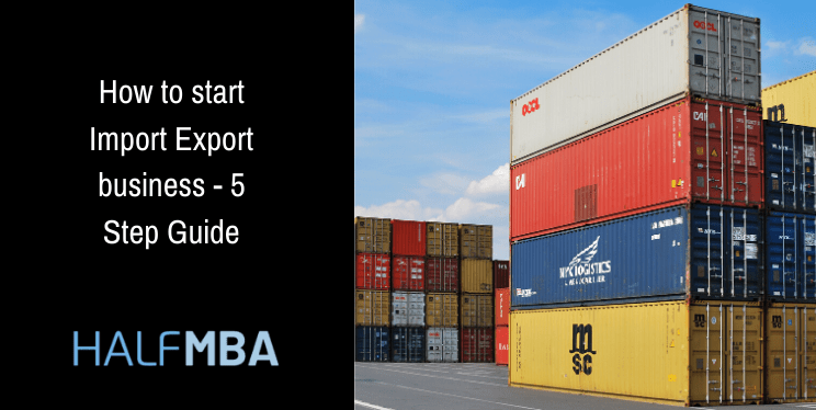 How to start Import Export business - 5 Step Guide 2