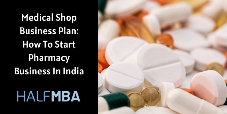 Medical Shop Business Plan: How To Start Pharmacy Business 4