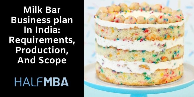 Milk Bar Business plan In India Requirements Production And Scope