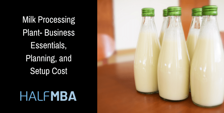 Milk Processing Plant - Business Essentials, Planning, and Setup Cost 12