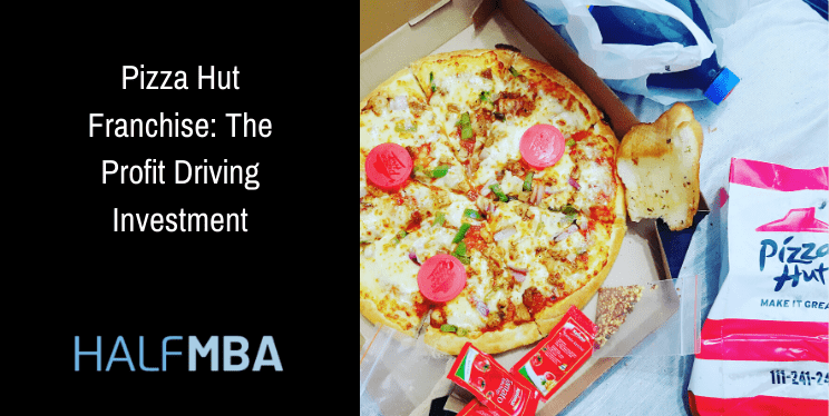 Pizza Hut Franchise: The Profit Driving Investment 3
