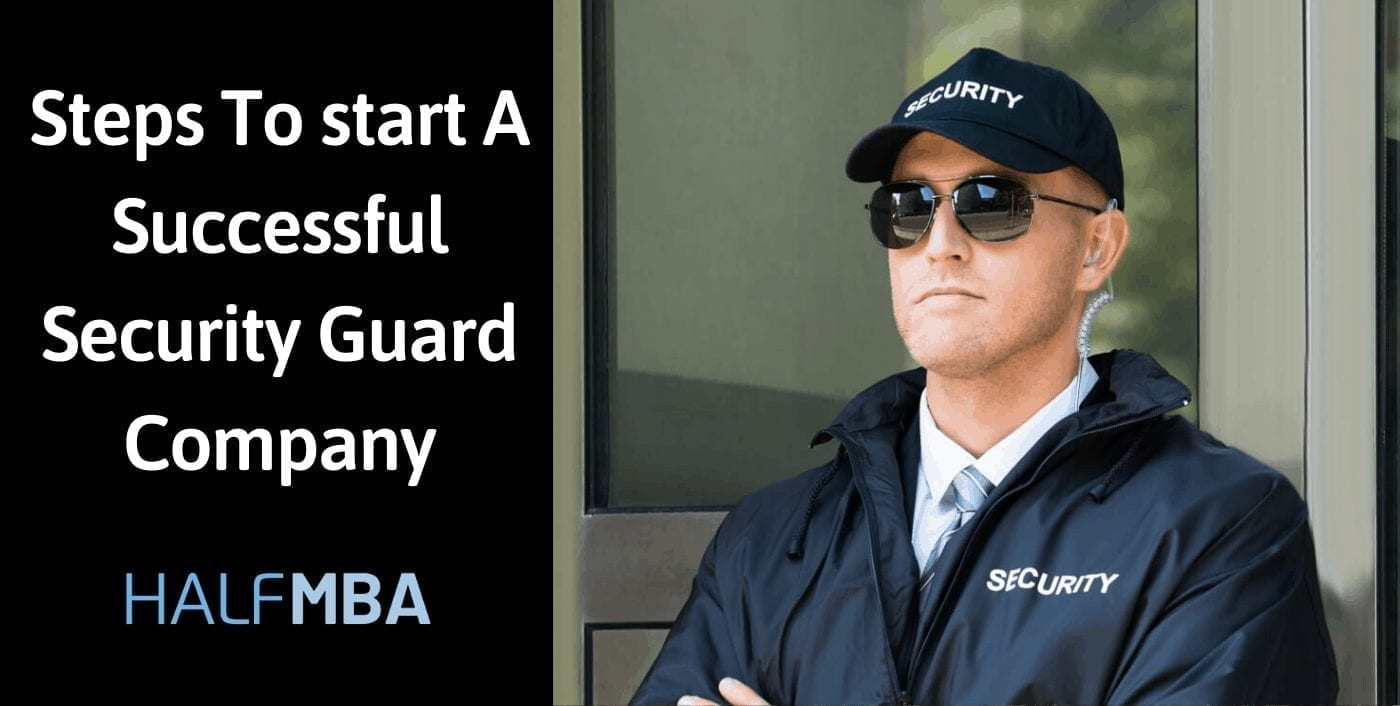 Steps To start A Successful Security Guard Company