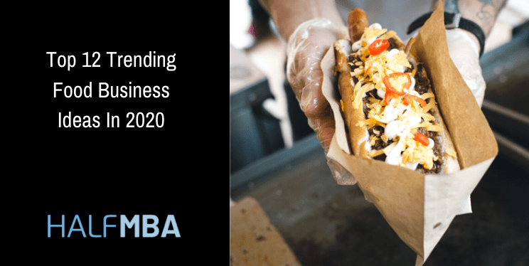 Top 12 Trending Food Business Ideas In 2020 10