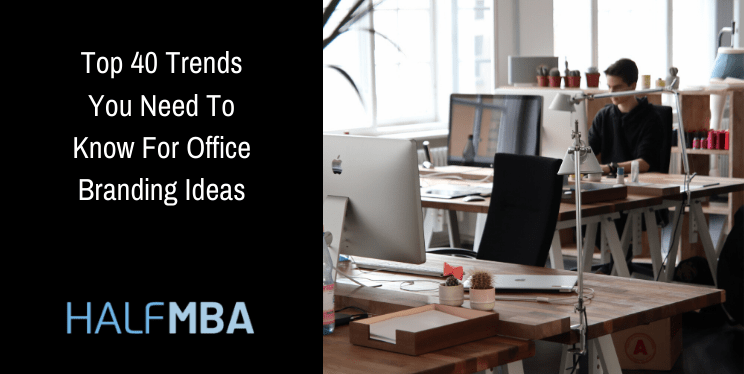 Office Branding Ideas: Top 40 Trends You Really Need To Know 1
