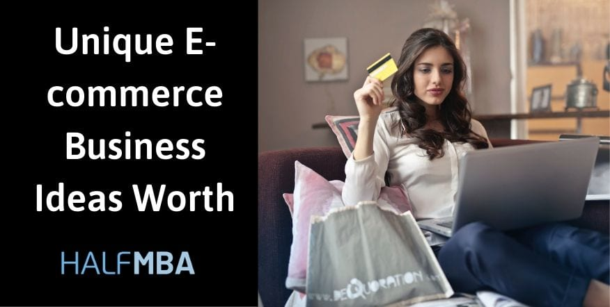 Unique Ecommerce Business Ideas Worth Try In 2020 2