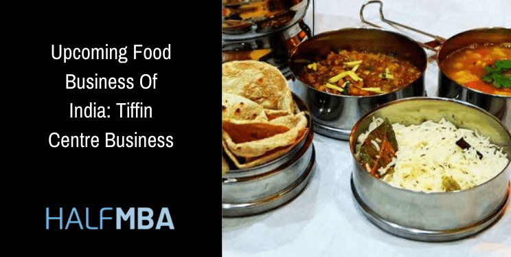 Tiffin Centre Business: Upcoming Food Business Of India 2