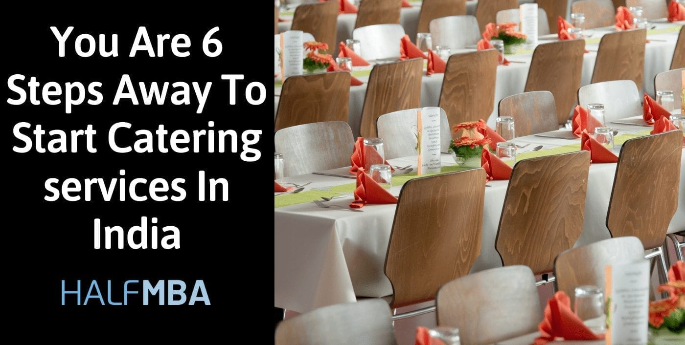 You Are 6 Steps Away To Start Catering Services In India 2