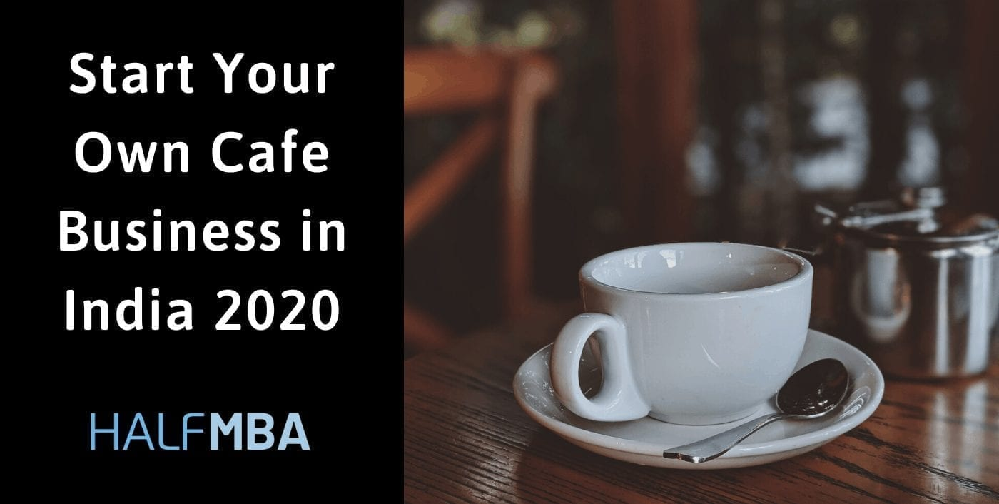 How to Start Your Own Cafe Business In India 2